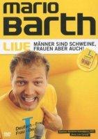 Mario Barth - Männer sind Schweine, Frauen aber...