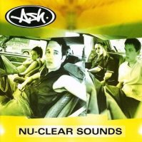 Ash - Nu-Clear Sounds - Limited Edition - CD