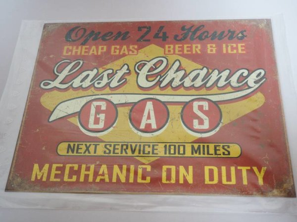 Blechschild - Gas - Last Chance - Next Service 100 Miles - 40,5 x 31,5 cm