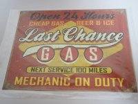 Blechschild - Gas - Last Chance - Next Service 100 Miles...