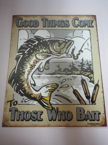 Blechschild - Good Things Come To Those Who Bait - Angeln - 31,5 x 40,5 cm