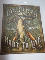 Blechschild - Live to Hunt - Hunt to Live - One Shot One...