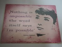 Blechschild - Audrey Hepburn - Nothing is impossible ......