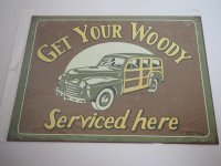 Blechschild - Get your Woody Service here - 40,5 x 31,5 cm