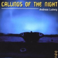 Andreas Ludwig - Callings of the Night - CD