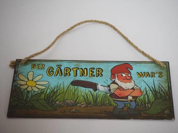 Blechschild - Der Gärtner war´s - Gartenzwerg - 30,5 x 13 cm