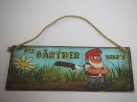 Blechschild - Der Gärtner war´s - Gartenzwerg...