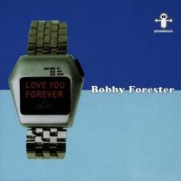 Bobby Forrester - Love You Forever - CD