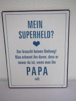 Metallschild - Mein Superheld ... Papa - Vatertag - 26 x...