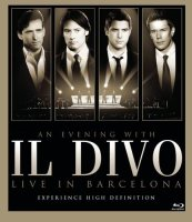 Il Divo - Live in Barcelona - An Evening with Il Divo -...